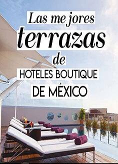 Las Mejores Terrazas de Hoteles Boutique de Mexico