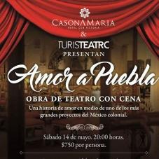 Amor a Puebla – Obra de teatro con cena